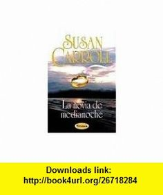 Novia de Medianoche Midnight Bride (Spanish Edition) (9788495752215) Susan Carroll , ISBN-10: 8495752212  , ISBN-13: 978-8495752215 ,  , tutorials , pdf , ebook , torrent , downloads , rapidshare , filesonic , hotfile , megaupload , fileserve