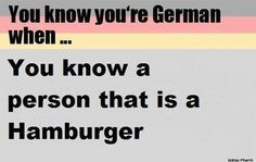 You know you're German when..