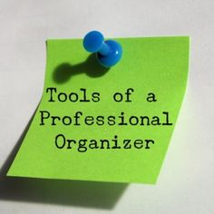 Tools of a Professional Organizer by Nancy Haworth, Professional Organizer at On Task Organizing in Raleigh, NC