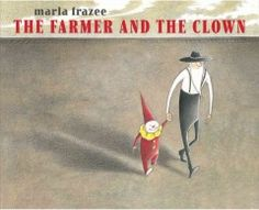 JJ STORIES FRA. A wordless picture book in which a farmer rescues a baby clown who has bounced off the circus train, and reunites him with his clown family.