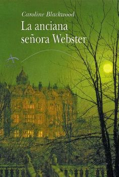 Qué leería Jane Austen: 'La anciana señora Webster' de Caroline Blackwood