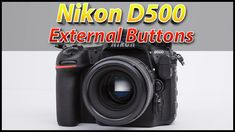 Nikon D500 Tutorial Training Video Part 1 | External Controls