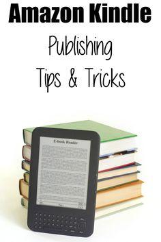 Amazon Kindle Publishing Tips and Tricks  (GOOD IDEAS!!!)