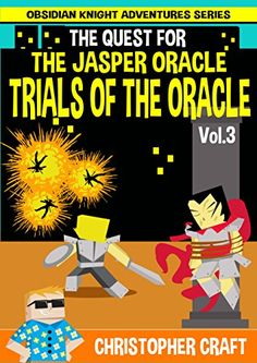 The Quest For The Jasper Oracle: The Trials Of The Oracle - Vol 3 by Christopher Craft http://www.amazon.com/dp/B00UESECE8/ref=cm_sw_r_pi_dp_WW8xwb19DWXH2