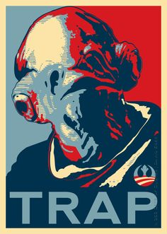 """""""TRAP"""" is my recreation of Shepard Fairey's infamous """"HOPE Poster"""" featuring Barack Obama. I have done my best to position Admiral Ackbar's head in the same position as Barack Obama's; however, it was very difficult considering I was using a 3.75 inch figure once again."""