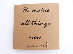 He makes all things new. Christian print. Christian card.