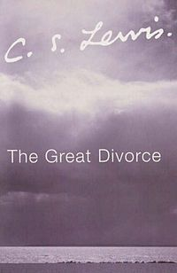 The Great Divorce.  Beyond profound.