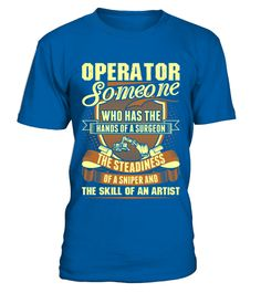 # Operator Someone Hands Surgeon Skill Artist T Shirt .  HOW TO ORDER:1. Select the style and color you want: 2. Click Reserve it now3. Select size and quantity4. Enter shipping and billing information5. Done! Simple as that!TIPS: Buy 2 or more to save shipping cost!This is printable if you purchase only one piece. so dont worry, you will get yours.Guaranteed safe and secure checkout via:Paypal | VISA | MASTERCARD