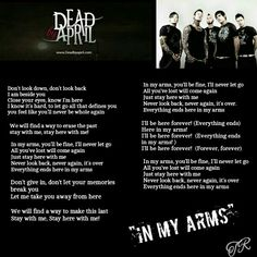 """""""In my Arms"""" Dead By April Song Lyric Quotes, Song Lyrics, Screamo, Never Look Back, Close Your Eyes, Letting Go, Grunge, Arms, Let It Be"""
