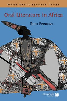 Oral Literature in Africa by Ruth Finnegan.   #africa #literature #history #poetry #prose #drama #linguistics