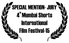 We are very honored by the Special Jury Mention by Mumbai Shorts International Film Festival!
