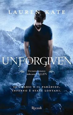 ..Once Upon A Time A Book..: Giveaway Unforgiven Di Lauren Kate! Commenta e Vin...