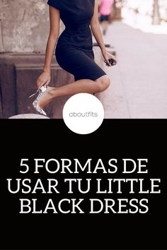 5 FORMAS/IDEAS DE USAR UN LITTLE BLACK DRESS LBD ABOUTFITS - FASHION BLOG - OUTFITS - MODA - ESTILO - IMAGEN PERSONAL