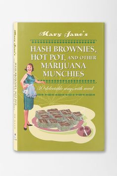 Mary Jane's Hash Brownies, Hot Pot And Other Marijuana Munchies By Dr. Hash    Heh