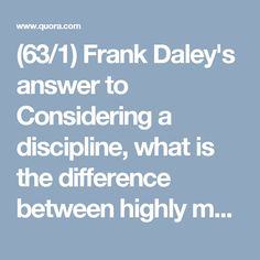 (63/1) Frank Daley's answer to Considering a discipline, what is the difference between highly motivated, being obsessed and being passionnate? - Quora