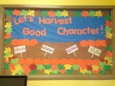 """Let's Harvest Good Character."" Fall bulletin board for the front desk. Let's Harvest Good Character. Fall bulletin board for the front desk. Counselor Bulletin Boards, Elementary Bulletin Boards, Preschool Bulletin Boards, Bulletin Board Display, Classroom Bulletin Boards, Classroom Ideas, Bullentin Boards, Elementary Library, September Bulletin Boards"