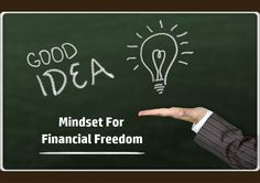 Develop The Right Mindset For Financial Freedom