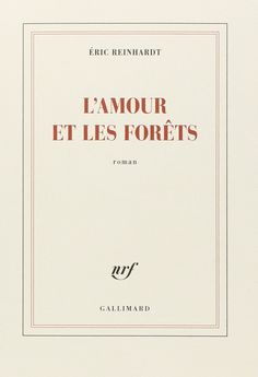 L'amour et les forêts - Éric Reinhardt - Livres