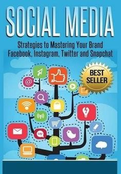 Social media : strategies to mastering Your brand, Facebook, Instagram, Twitter, Snapchat / Davis Kelly