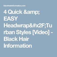 4 Quick & EASY Headwrap/Turban Styles [Video] - Black Hair Information