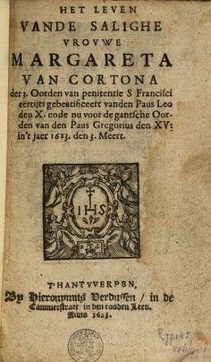 Het leven vande salighe vrouwe Margareta van Cortona - Marcos de Lisboa, Cornelius Thielmans - Google Books