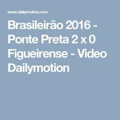 Brasileirão 2016 - Ponte Preta 2 x 0 Figueirense - Video Dailymotion