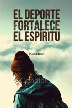 El deporte fortalece el espíritu.  @Candidman #Frases #Candidman #Deporte #Deportes #Espiritu #Motivacion @candidman Outdoor Adventure Quotes, Adventure Quotes Wanderlust, Inspirational Quotes From Books, Book Quotes, Daily Motivation, Fitness Motivation, Fitness Quotes, World Quotes, Reminder Quotes
