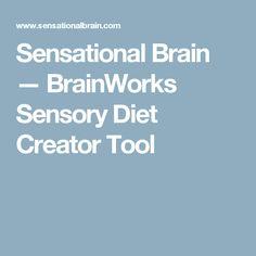 Sensational Brain — BrainWorks Sensory Diet Creator Tool