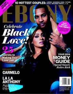 Lala and Carmelo Anthony is celebrating black love on the cover of Ebony Magazine.  Log on to twanatells.com for more details....