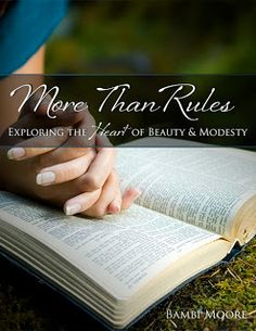 Growing Home Blog: More Than Rules | Exploring The Heart Of Beauty And Modesty (Giveaway!)