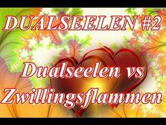DUALSEELEN #2  Dualseelen vs Zwillingsflammen
