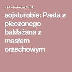 sojaturobie: Pasta z pieczonego bakłażana z masłem orzechowym Pasta, Drinks, Food, Drinking, Beverages, Essen, Drink, Meals, Yemek