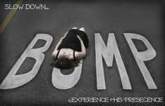 Slow Down and Experience His Presence--http://redeemingchildbirth.com