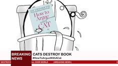 """The book cats are trying to destroy: """"How To Argue With A Cat: A Human's Guide To The Art Of Persuasion""""  - An introduction to rhetoric... stealing all the persuasion tricks of cats. They are not happy about this - click the pic to watch the animation   #thebookyourcatwontwantyoutoread #cats #cat #books #book #bookworm #booklovers #education #englishlanguage"""