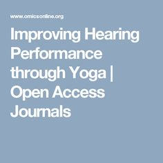Improving Hearing Performance through Yoga | Open Access Journals