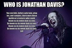 Jonathan Davis is a rock star ☆