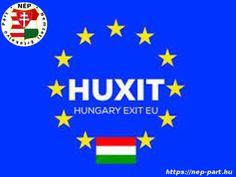 HUXIT! Lépjünk ki az Európai Unióból! Hungary