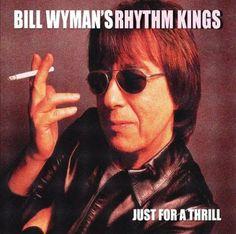Bill Wyman's Rhythm Kings - Just For A Thrill