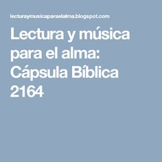 Lectura y música para el alma: Cápsula Bíblica 2164