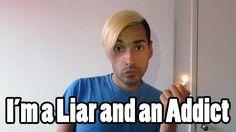 I'm a liar and an Addict