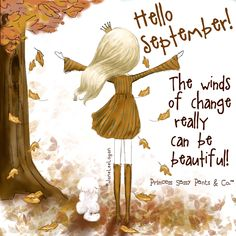 Hello September! The winds of change really can be beautiful!  #PrincessSassyPants&Co #LetMeIllustrateSomethingForYou