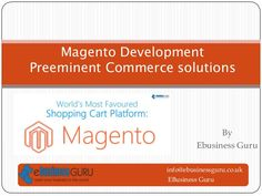 Magento development preeminent commerce solutions