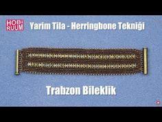 Trabzon Bileklik (Yarim Tila - Herringbone Tekniği) - YouTube