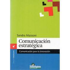 Comunicación Estratégica Referencia  978-950-808-651-8 Condición:  Nuevo  Los comunicadores del siglo XXI necesitamos nuevas rutinas, nuevas competencias analíticas y nuevas competencias operacionales.