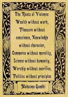 perfect quote for the times we are in today..Wealth without work...