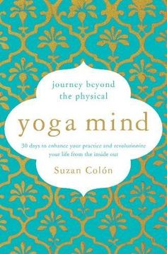 Yoga Mind: Journey Beyond the Physical is a 30-day program of the spiritual tools of Yoga. This is the bliss of Yoga, off the mat and in your daily life. Get your copy now so you can join us for #YogaMindOnline in March! #yoga #meditation #happiness