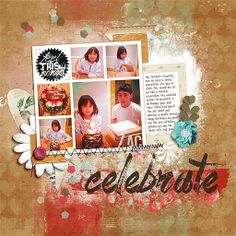 Celebrate Supplies: Re Kniepp: Feel This Moment Font: Pea Cindy