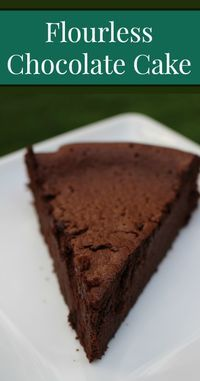 Flourless Chocolate Cake   {Flour, gluten free and grain-free.} {Primal and Vegetarian}