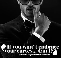 Embrace, curves,  man, quote