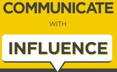 Communicate with Influence: For Sales Pros and Leaders